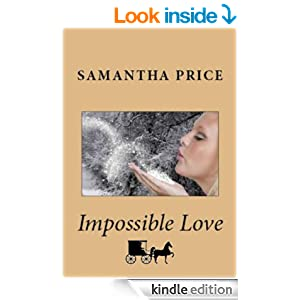 Impossible Love (Amish Wedding Season Book 1) (Amish Christian Romance)