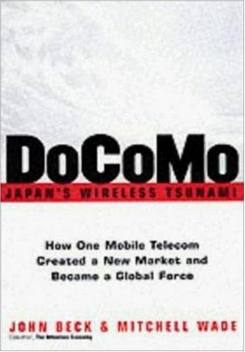 DoCoMo--Japan's Wireless Tsunami: How One Mobile Telecom Created a New Market and Became a Global Force