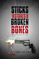 Sticks and Stones and Broken Bones: What a Charmed Life I Lead