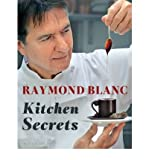 Raymond Blanc Kitchen Secrets by Blanc, Raymond ( AUTHOR ) Oct-11-2012 Paperback