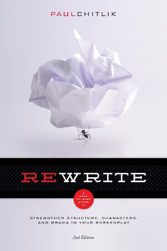 Rewrite 2nd Edition: A Step-by-Step Guide to Strengthen Structure, Characters, and Drama in your Screenplay