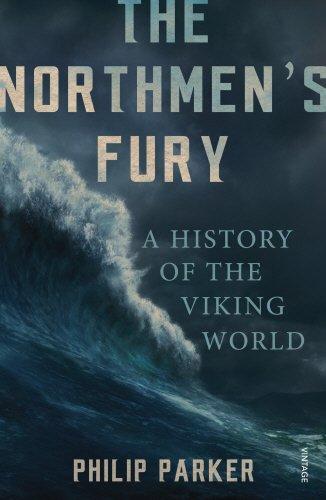 The Northmen's Fury: A History of the Viking World