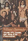 The Place of Dead Roads (0030632560) by Burroughs, William S.