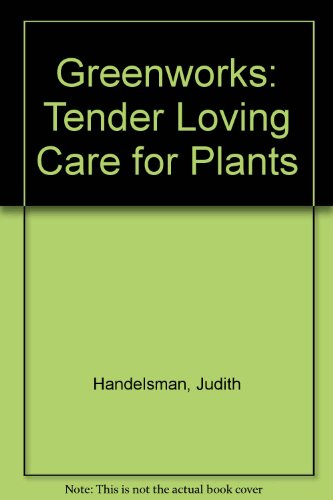 Greenworks: Tender Loving Care for Plants
