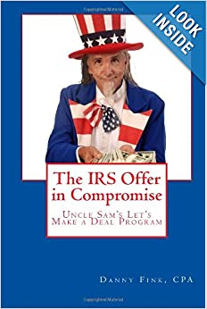 The IRS Offer In Compromise: Uncle Sam's Let's Make A Deal Program