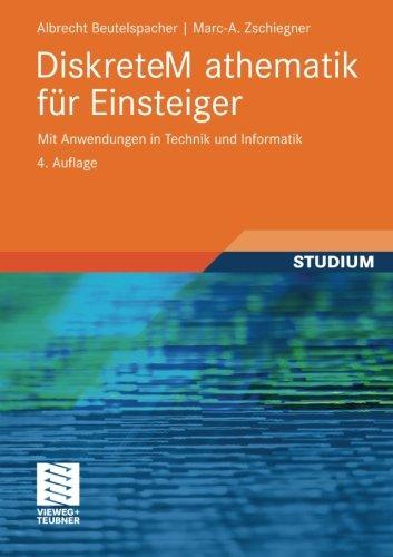 Diskrete Mathematik für Einsteiger: Mit Anwendungen in Technik und Informatik (German Edition)