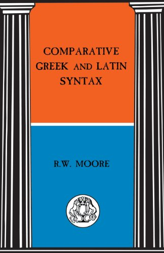 Comparative Greek and Latin Syntax (BCP Advanced Language)