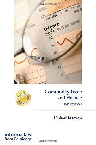 , by Michael Tamvakis - Commodity Trade and Finance (The Grammenos Library) (2nd Edition) (2015-06-02) [Hardcover], by Michael Tamvakis