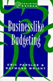 img - for Businesslike Budgeting (Training Extras) by Parsloe Eric Wright Raymond (1995-03-01) Paperback book / textbook / text book