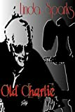 img - for Old Charlie: A Short Story book / textbook / text book