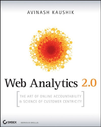 Web Analytics 2.0: The Art of Online Accountability and...