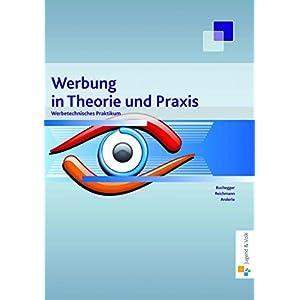 Werbung in Theorie und Praxis