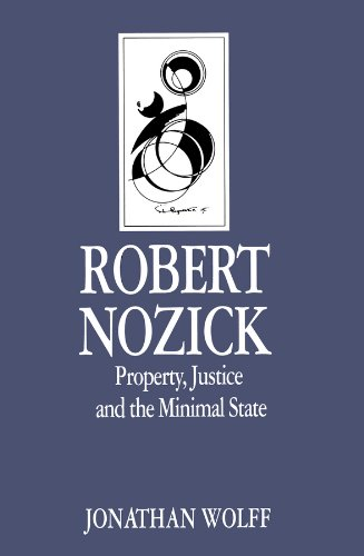 Robert Nozick: Property, Justice and the Minimal State (Key Contemporary Thinkers)