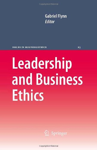 Leadership and Business Ethics (Issues in Business Ethics)