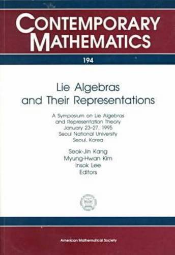 Lie Algebras and Their Representations: A Symposium on Lie Algebras and Representation Theory, January 23-27, 1995, Seou