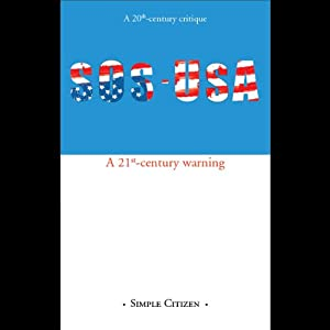 SOS-USA: A 20th-century Critique, a 21st-century Warning | [Simple Citizen]