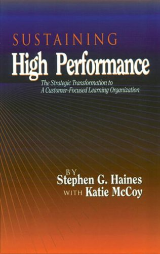 SUSTAINING High Performance: The Strategic Transformation to A Customer-Focused Learning Organization (St Lucie)