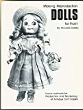 img - for Making reproduction dolls for profit: Home methods for production and marketing of antique doll copies book / textbook / text book
