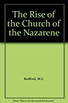 The Rise of the Church of the Nazarene by M.…