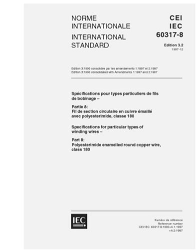 Iec 60317-8 Ed. 3.2 B:1997, Specifications For Particular Types Of Winding Wires - Part 8: Polyesterimide Enamelled Round Copper Wire, Class 180