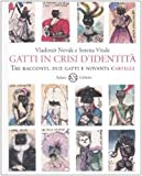 img - for Gatti in crisi d'identit . Tre racconti, due gatti e novanta cartigli book / textbook / text book
