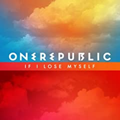 OneRepublic - If I Lose Myself