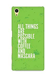 AMEZ all things are possible with coffee and mascara Back Cover For Sony Xperia Z5
