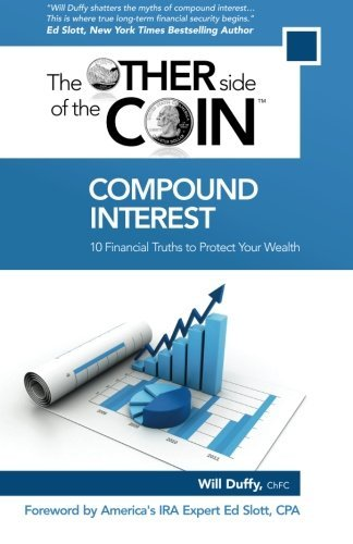 Compound Interest: 10 Financial Truths to Protect Your Wealth (The Other Side of the Coin) (Volume 1)