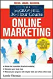 The McGraw-Hill 36-Hour Course Online Marketing (Mcgraw-Hill 36 Hour Course) The McGraw-Hill 36-Hou