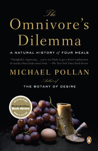 The Omnivore\'s Dilemma: A Natural History of Four Meals