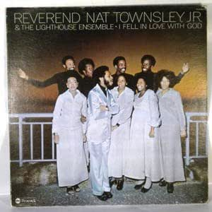 Reverend Nat Townsley Jr Lighthouse Ensemble I Fell In Love With God