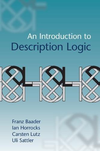 An Introduction to Description Logic [Baader, Franz - Horrocks, Ian - Lutz, Carsten - Sattler, Uli] (Tapa Blanda)