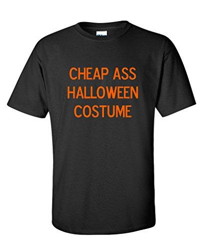 [Cheap Ass Halloween Costume Novelty Funny Halloween T-Shirt M Black] (Funny Easy Guy Halloween Costumes)