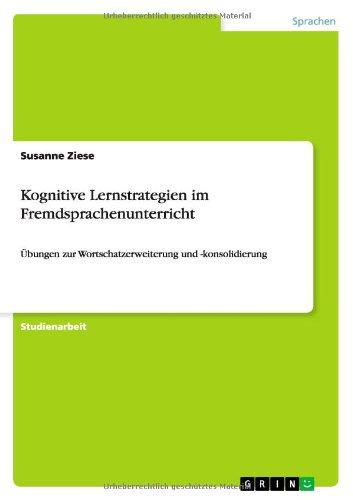 Kognitive Lernstrategien im Fremdsprachenunterricht: Übungen zur Wortschatzerweiterung und -konsolidierung, Buch