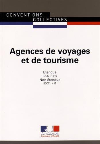 Agences de voyage et de tourisme - conventions collectives nationales étendues 21ème édition - Brochure 3061 IDCC : 1710 - IDCC : 412