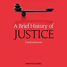 A Brief History of Justice Audiobook by David Johnston Narrated by Mike Scherer
