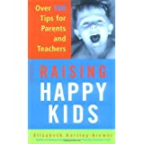 Raising Happy Kids: Over 100 Tips For Parents And Teachersby Elizabeth Hartley-Brewer