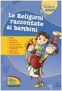Le religioni raccontate ai bambini Islam Ebraismo Buddhismo Cristianesimo Confucianesimo e Taoismo Induismo Sh PDF