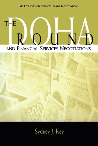 The Doha Round and Financial Services Negotiations (AEI Studies on Services Trade Negotiations)