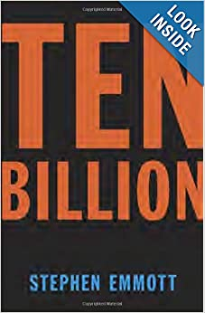 Ten Billion  - Stephen Emmott