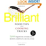 Brilliant Food Tips and Cooking Tricks: 5,000 Ingenious Kitchen Hints, Secrets, Shortcuts,... by David Joachim