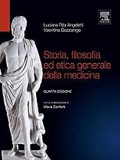Storia, filosofia ed etica generale della medicina (Collana Università) (Italian Edition)