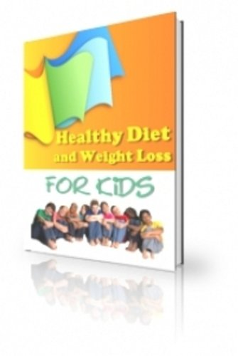 Healthy Diet and Weight Loss for Kids - PLR