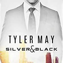 Silver & Black (       UNABRIDGED) by Tyler May Narrated by Guy Locke