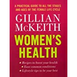 Women's Health: A Practical Guide to All the Stages and Ages of the Female Life Cycleby Gillian McKeith
