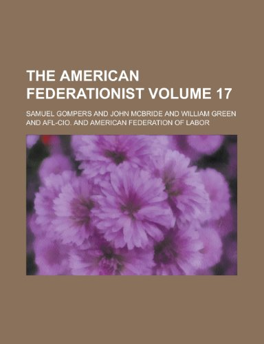 The American Federationist Volume 17