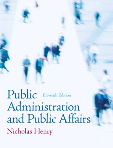 Public Administration and Public Affairs (11th Edition)