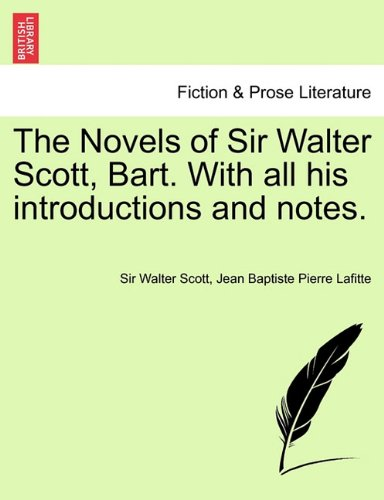 The Novels of Sir Walter Scott, Bart. With all his introductions and notes. Vol. IX.