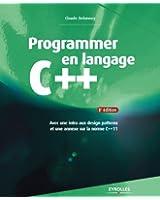 Programmer en langage C++: Avec une intro aux design patterns et une annexe sur la norme C++11