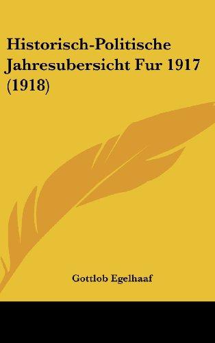 Historisch-Politische Jahresubersicht Fur 1917 (1918)